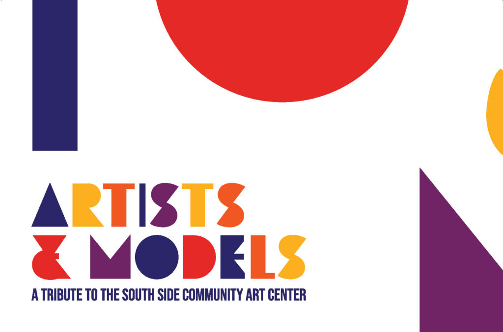 Artists and Models: A Tribute to the South Side Community Art Center.
